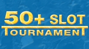 50+ Slot Tournament